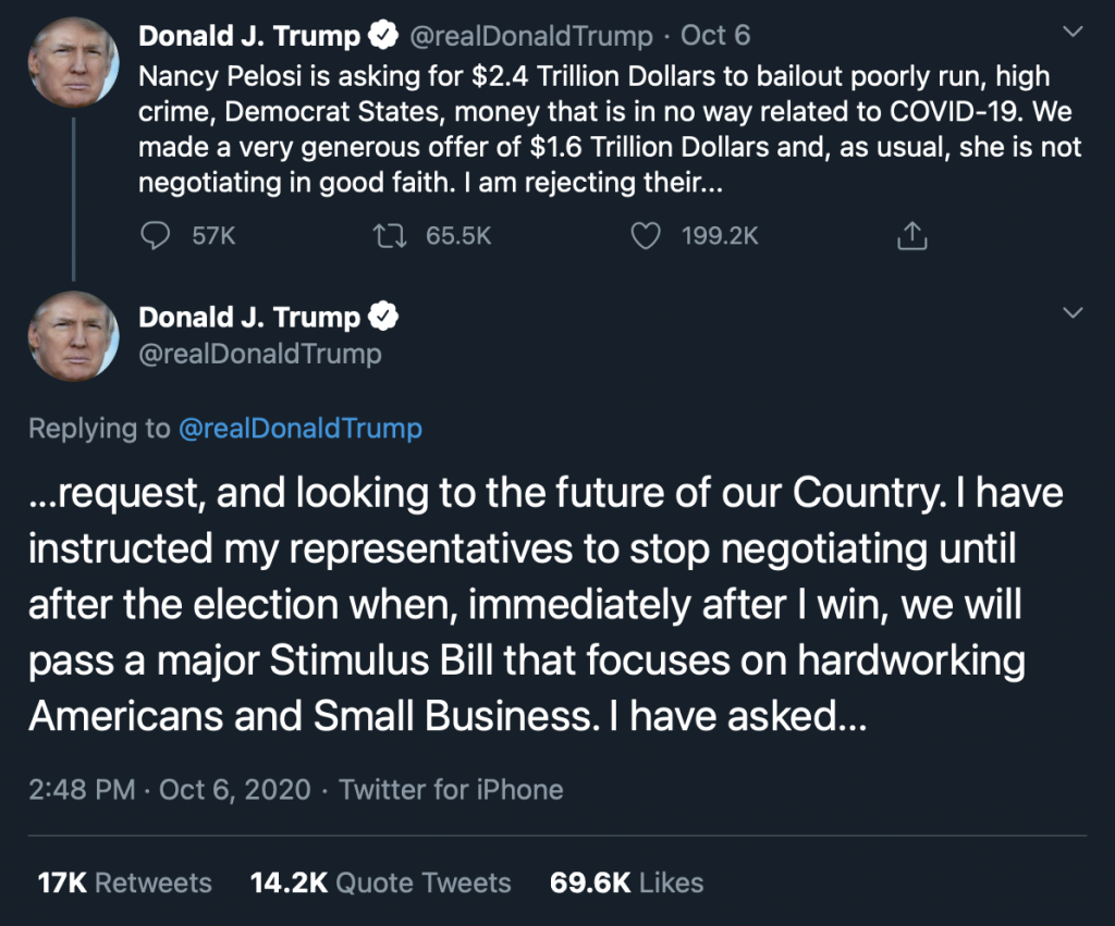 """""""I have instructed my representatives to stop negotiating until after the election when, immediately after I win, we will pass a major Stimulus Bill that focuses on hardworking Americans and Small Business"""" - President Trump"""