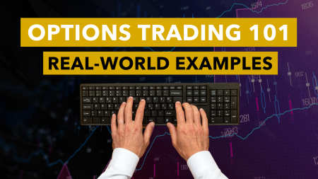 Option Trading 101: Real-World Examples