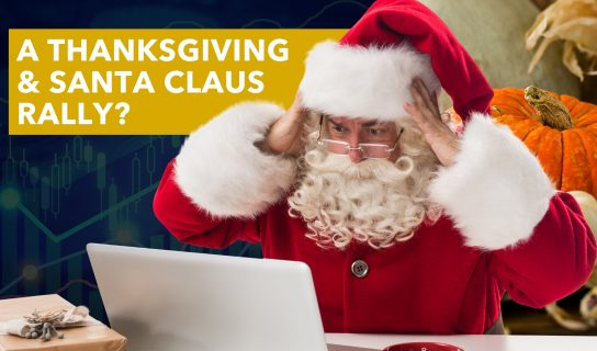 Can Investors Expect a Thanksgiving & Santa Claus Rally?