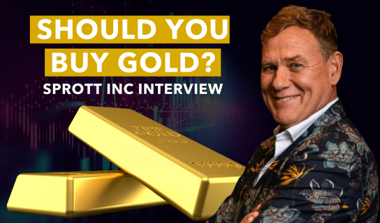 Should You Buy Gold? Sprott Inc Interview