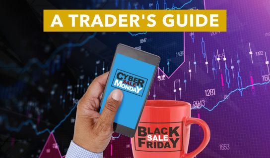 Traders Guide to Black Friday & Cyber Monday