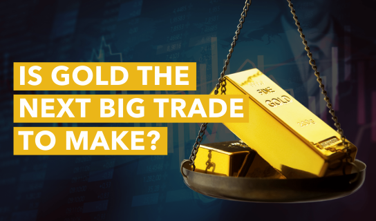 Is Gold the Next Big Trade To Make