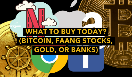 What to Buy Today? (Bitcoin, FAANG Stocks, Gold, or Banks)