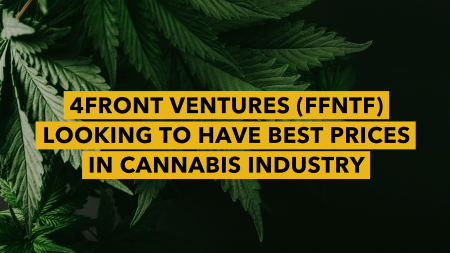 4Front Ventures (FFNTF) Looking to Have Best Prices in Cannabis Industry