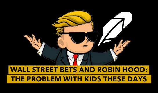 WallStreetBets & Robinhood: The Problem with Kids These Days