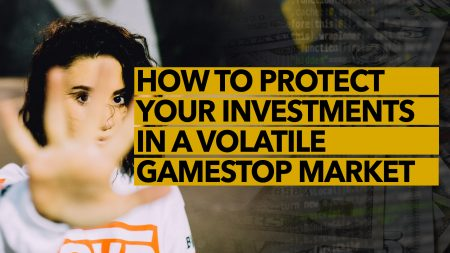 How to Protect Your Investments in Volatile GameStop Market.