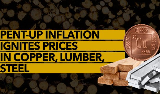 Pent-up Inflation Ignites Prices in Copper, Lumber, Steel