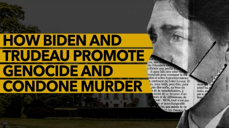 How Biden and Trudeau Promote Genocide and Condone Murder