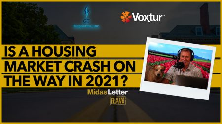 Is a Housing Market Crash on the Way in 2021?   Midas Letter RAW ft GTBP & VXTR