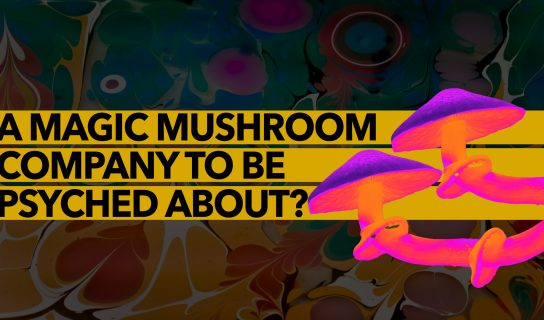 A Magic Mushroom Company to be Psyched About | Numinus Wellness(NUMI)